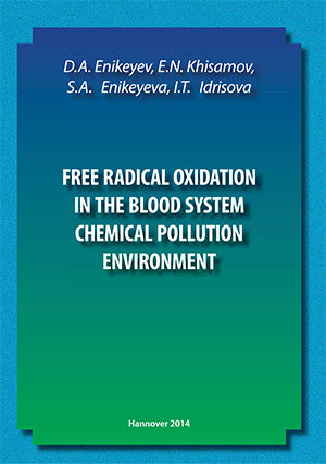 D.A. Enikeyev, E.N. Khisamov, S.A. Enikeyeva, I.T. Idrisova - Free radical oxidation in the blood system chemical pollution environment - Hannover 2014